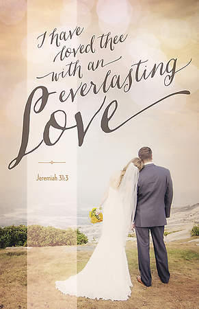Wedding Bulletin - I Have Loved Thee - Jeremiah 31:3 KJV - Reg (Pkg 100)