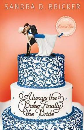 Always the Baker, Finally the Bride - eBook [ePub]