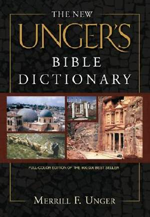 The New Unger`s Bible Dictionary