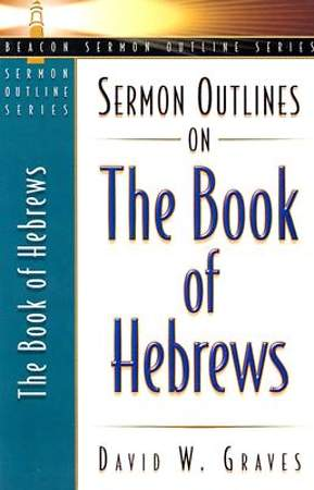 Sermon Outlines on the Book of Hebrews