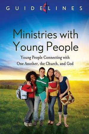 Guidelines for Leading Your Congregation 2013-2016 - Ministries with Young People