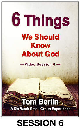6 Things We Should Know About God Streaming Video Session 6