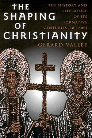 The Shaping of Christianity
