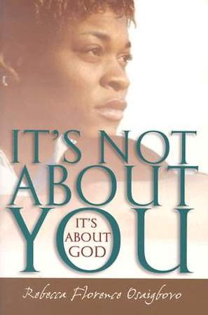 It's Not About You--It's About God