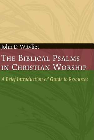 The Biblical Psalms in Christian Worship