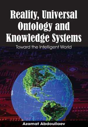 Reality, Universal Ontology, and Knowledge Systems [Adobe Ebook]