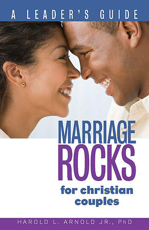 Marriage ROCKS for Christian Couples - A Leader`s Guide
