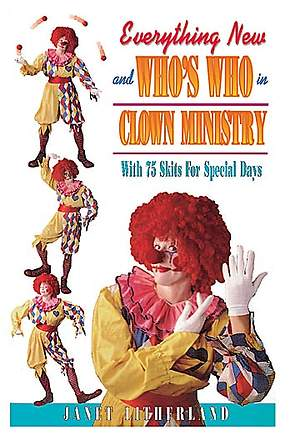Everythying New And Who's Who In Clown Ministry