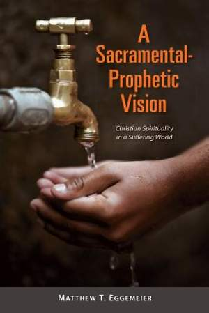 A Sacramental-Prophetic Vision [ePub Ebook]