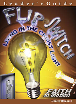 Flip the Switch - Leader`s Guide  (Faith in Motion Series) - Download Edition