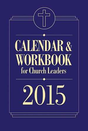 Calendar & Workbook for Church Leaders 2015