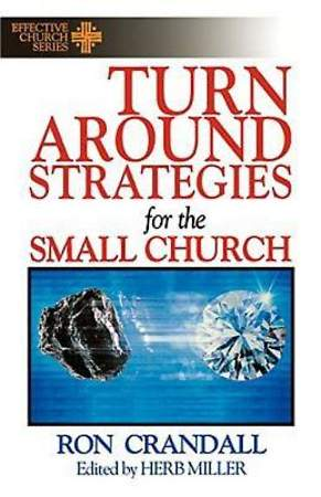 Turn-Around Strategies for the Small Church