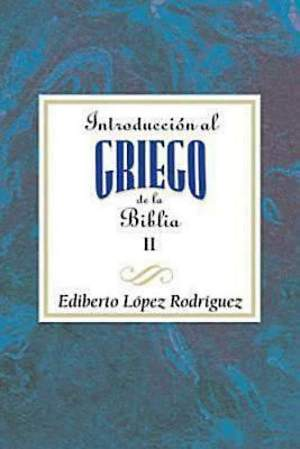 Introducción al griego de la Biblia vol 2 AETH - eBook [ePub]
