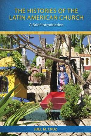 The Histories of the Latin American Church [ePub Ebook]