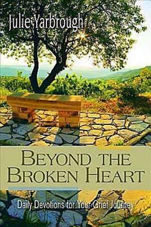 Beyond the Broken Heart: Daily Devotions for Your Grief Journey - eBook [ePub]