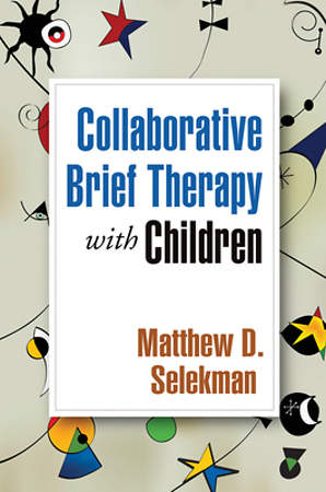 Collaborative Strengths-Based Brief Therapy with Children, Second Edition
