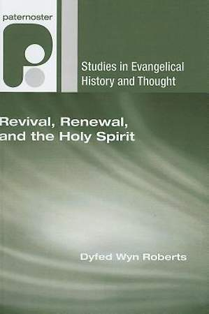 Revival, Renewal, and the Holy Spirit