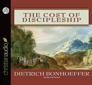 The Cost of Discipleship Unabridged Audio CD