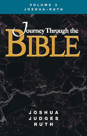 Journey Through The Bible Volume 3: Joshua - Ruth Student Book