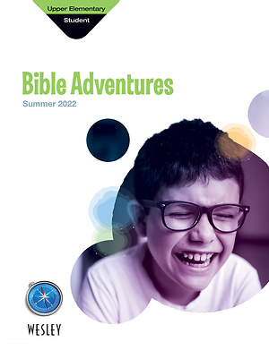 Wesley Upper Elementary Bible Adventures Summer 2015