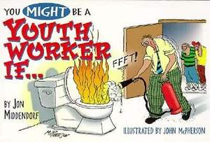 You Might Be a Youth Worker If. . .
