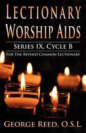 Lectionary Worship AIDS, Series IX, Cycle B for the Revised Common Lectionary
