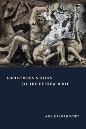 Dangerous Sisters of the Hebrew Bible [Adobe Ebook]