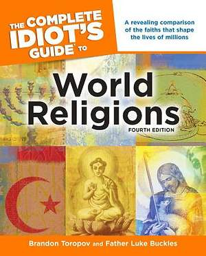 The Complete Idiot's Guide to World Religions, Fourth Edition