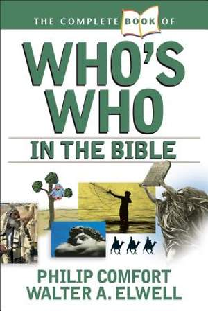 The Complete Book of Who`s Who in the Bible