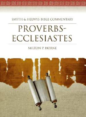 Smyth & Helwys Bible Commentary - Proverbs-Ecclesiastes