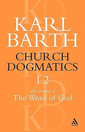 Church Dogmatics the Doctrine of the Word of God