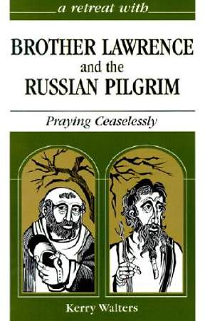 Brother Lawrence and the Russian Pilgrim