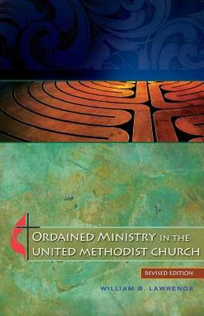 Ordained Ministry in The United Methodist Church