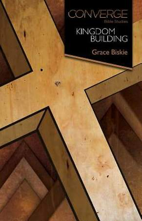 Converge Bible Studies: Kingdom Building - eBook [ePub]