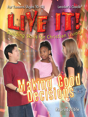 Live it! Making Good Decisions - Download Version