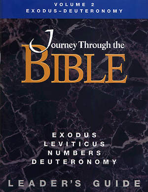 Journey Through the Bible Volume 2: Exodus - Deuteronomy Leader`s Guide