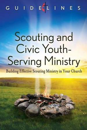 Guidelines for Leading Your Congregation 2013-2016 - Scouting and Civic Youth-Serving Ministry