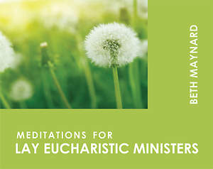 Meditations for Lay Eucharistic Ministers