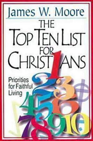 The Top Ten List for Christians with Leader`s Guide