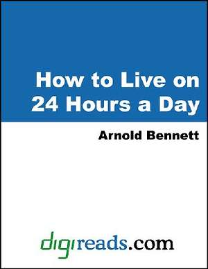 How to Live on 24 Hours a Day [Adobe Ebook]