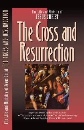 The Cross and Resurrection