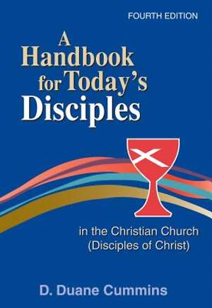 A Handbook for Today`s Disciples in the Christian Church (Disciples of Christ)
