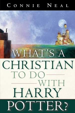 What`s a Christian to Do with Harry Potter?