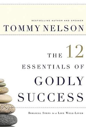 The 12 Essentials of Godly Success