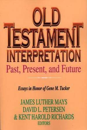 Old Testament Interpretation Past, Present and Future