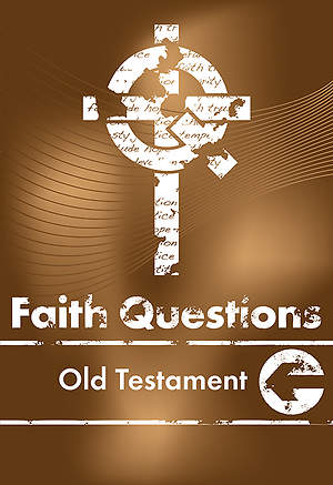 We Believe Faith Questions - Old Testament