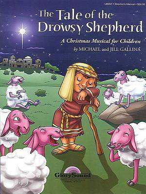 The Tale of the Drowsy Shepherd; A Christmas Musical for Children