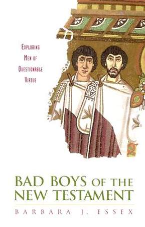 Bad Boys of the New Testament