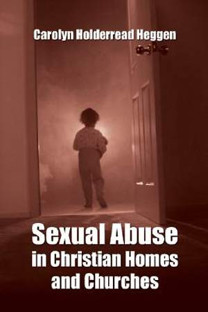 Sexual Abuse in Christian Homes and Churches
