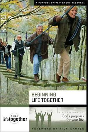 Beginning Life Together - Six Sessions on God`s Purposes for Your Life